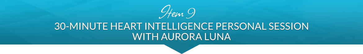 Item 9: 30-Minute Heart Intelligence Personal Session with Aurora Luna