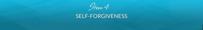 Item 4: Self-Forgiveness