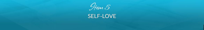 Item 5: Self-Love