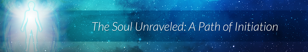 The Soul Unraveled: A Path of Initiation