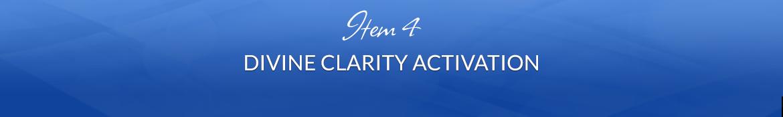 Item 4: Divine Clarity Activation
