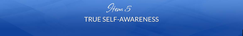 Item 5: True Self-Awareness