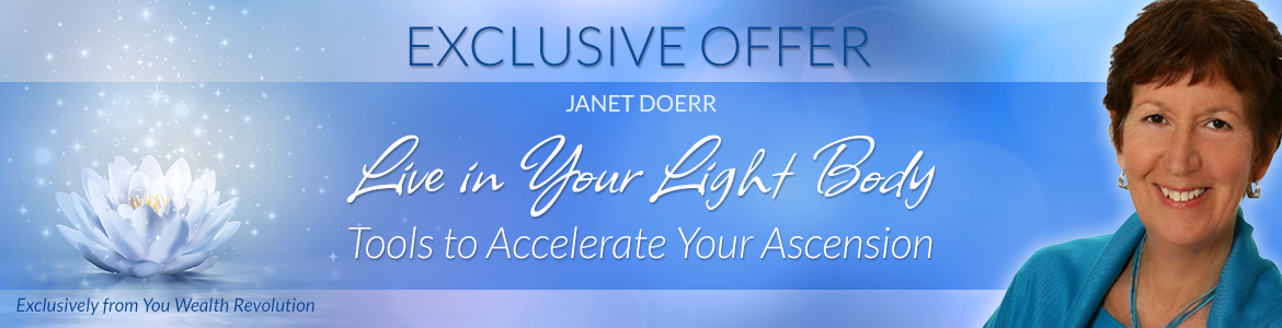 Live in Your Light Body: Tools to Accelerate Your Ascension