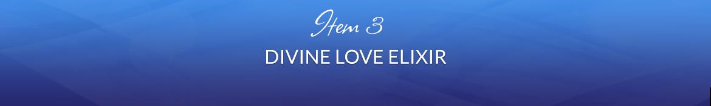 Item 3: Divine Love Elixir