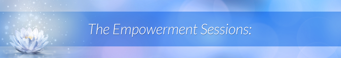 The Empowerment Sessions: