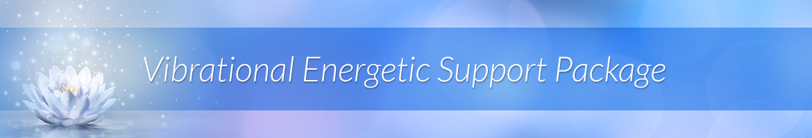 Vibrational Energetic Support Package