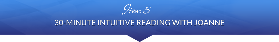 Item 5: 30-Minute Intuitive Reading with JoAnne