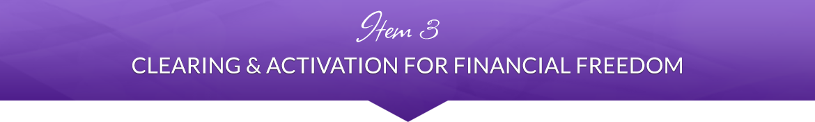Item 3: Clearing & Activation for Financial Freedom