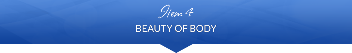 Item 4: Beauty of Body