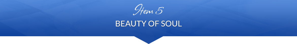 Item 5: Beauty of Soul