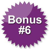 Bonus #6
