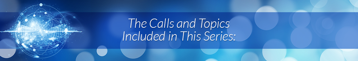 The Calls and Topics Included in This Series: