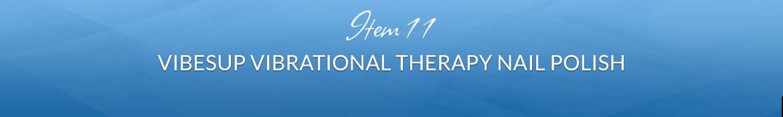 Item 11: VibesUP Vibrational Therapy Nail Polish