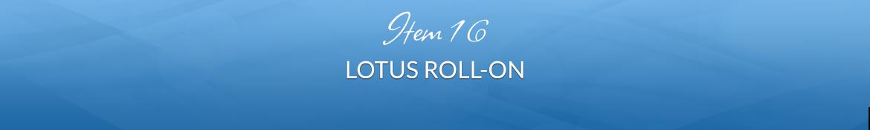 Item 16: Lotus Roll-on