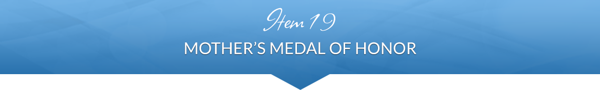 Item 19: Mother's Medal of Honor