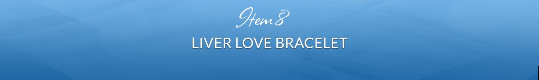 Item 8: Liver Love Bracelet