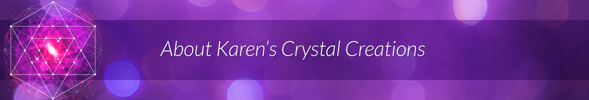 About Karen's Crystal Creations
