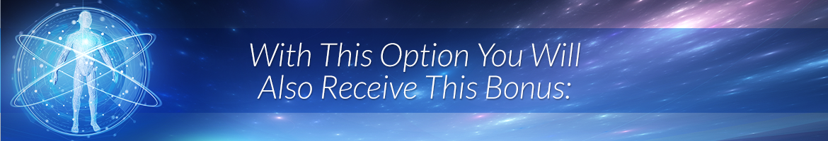 With This Option You Will Also Receive This Bonus: