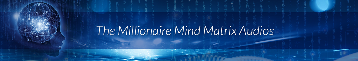 The Millionaire Mind Matrix Audios