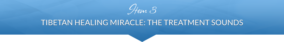 Item 3: Tibetan Healing Miracle: The Treatment Sounds