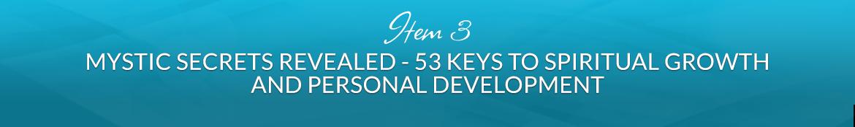 Item 3: Mystic Secrets Revealed — 53 Keys To Spiritual Growth And Personal Development