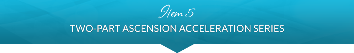 Item 5: Two-Part Ascension Acceleration Series