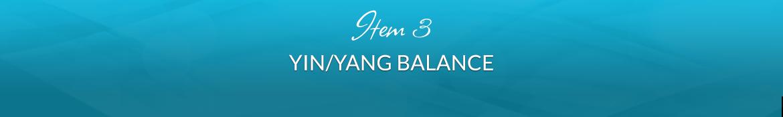 Item 3: Yin/Yang Balance