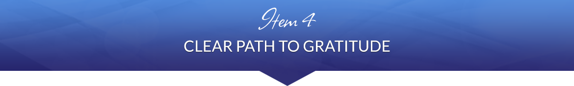 Item 4: Clear Path to Gratitude