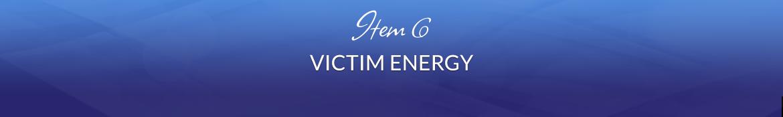 Item 6: Victim Energy