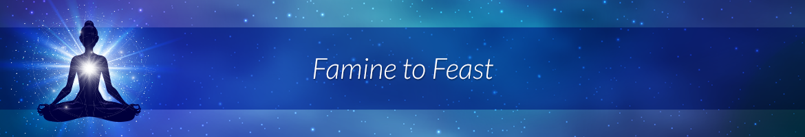 Famine to Feast