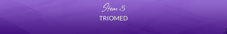 Item 3: Triomed