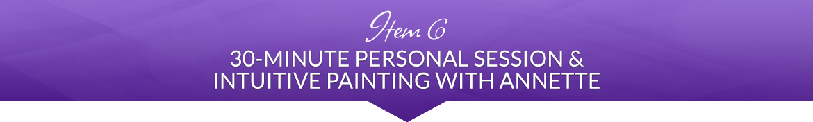 Item 6: 30-Minute Personal Session & Intuitive Painting and with Annette