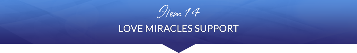 Item 14: Love Miracles Support