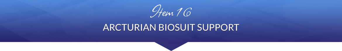 Item 16: Arcturian BioSuit Support
