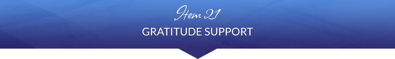 Item 21: Gratitude Support