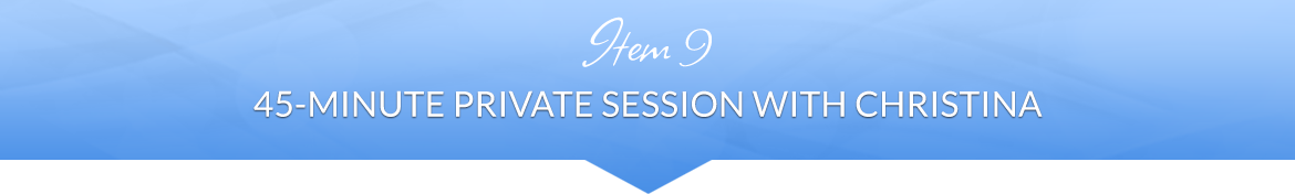 Item 9: 45-Minute Private Session with Christina