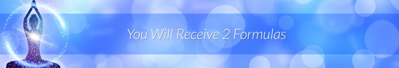 You Will Receive 2 Formulas
