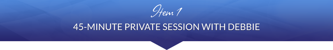 Item 1: 45-Minute Private Session with Debbie