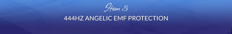 Item 3: 444Hz Angelic EMF Protection