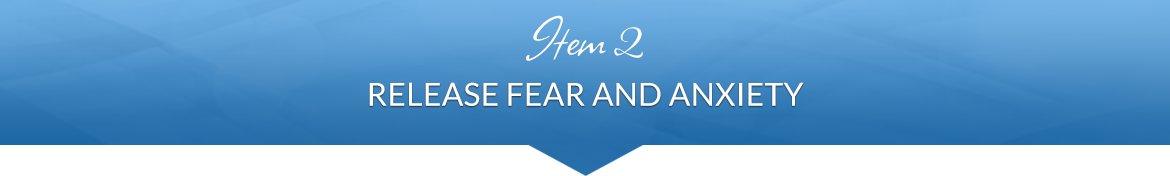 Item 2: Release Fear and Anxiety