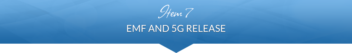 Item 7: EMF and 5G Release