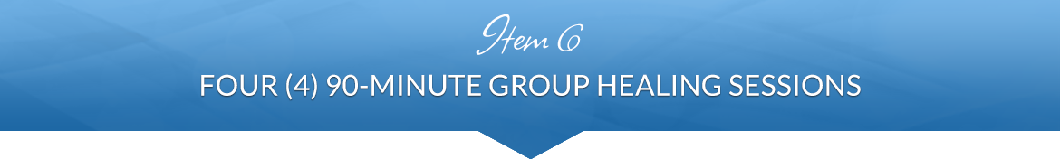 Item 6: Four (4) 90-Minute Group Healing Sessions with Edwin