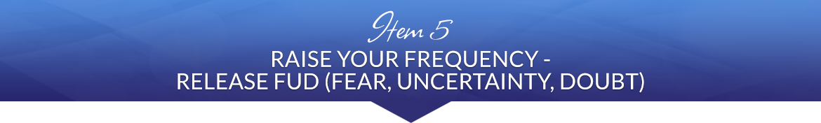 Item 5: Raise Your Frequency — Release FUD (Fear, Uncertainty, Doubt)