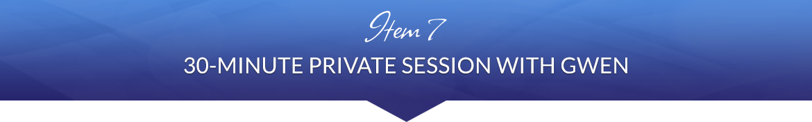 Item 7: 30-Minute Private Session with Gwen
