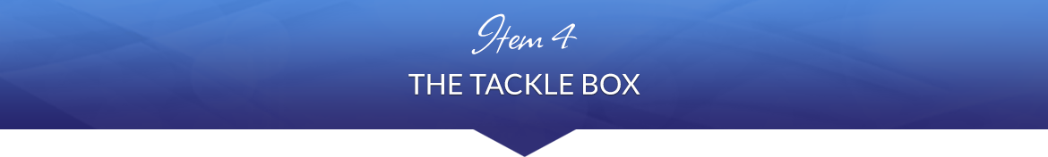 Item 4: The Tackle Box