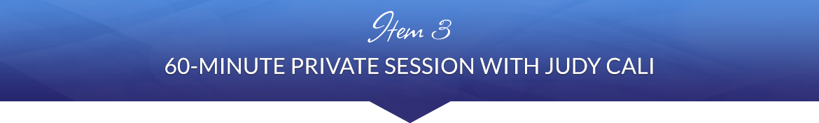 Item 3: 60-Minute Private Session with Judy Cali