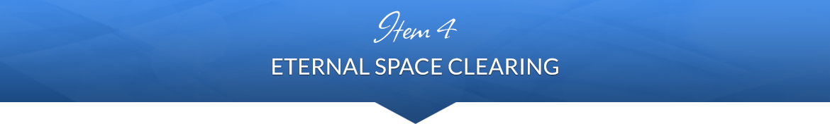 Item 4: Eternal Space Clearing