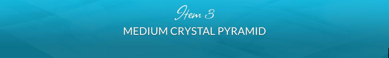 Item 3: Medium Crystal Pyramid