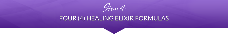Item 4: Four (4) Healing Elixir Formulas