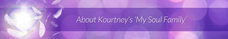 About Kourtney's 'My Soul Family'